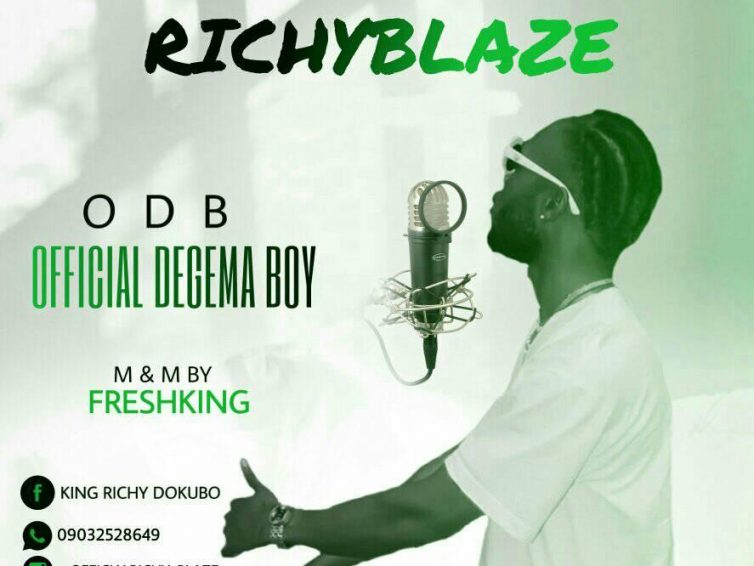 [Music] Richy Blaze – O.D.B Official Degema Boy